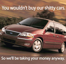 """you wouldn't buy our shitty cars, so we'll be taking your money anyway"""