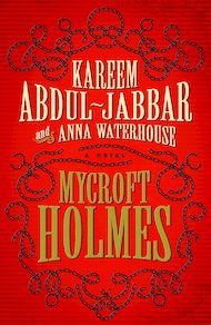 Kareem Abdul-Jabbar's new novel Mycroft Holmes